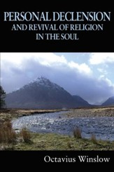 Personal Declension & Revival of Religion in the Soul