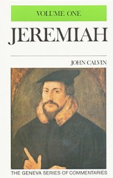 Jeremiah, Volume 1, The Geneva Series of Commentaries