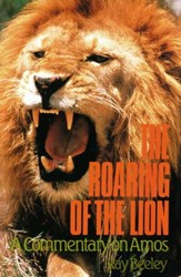 The Roaring of the Lion: A Commentary on Amos