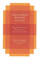 Discovering History in China: American Historical Writing on the Recent Chinese Past