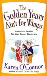 The Golden Years Ain't For Wimps, Large Print