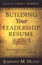 Building Your Leadership Resume: Developing the Legacy that Will Outlast You - eBook