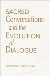 Sacred Conversations and the Evolution of Dialogue