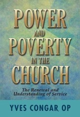 Power and Poverty in the Church: The Renewal and Understanding of Service