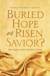 Buried Hope or Risen Savior: The Search for the Jesus Tomb - eBook