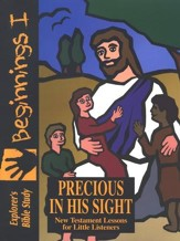 Bible Beginnings: Precious In His  Sight