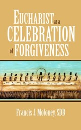 Eucharist as a Celebration of Forgiveness