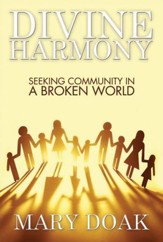 Divine Harmony: Seeking Community in a Broken World