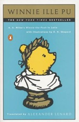 Winnie Ille Pu: A Latin Version of A. A. Milne's Winnie-The-Pooh