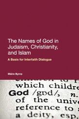 The Names of God in Judaism, Christianity and Islam: A Basis for Interfaith Dialogue