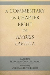 Commentary on Chapter 8 of Amoris Laetitia, A