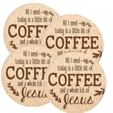 All You Need Today Is A Little Bit Of Coffee and A Whole Lot Of Jesus Coasters, Set of 4