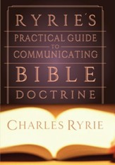 Ryrie's Practical Guide to Communicating the Bible Doctrine - eBook