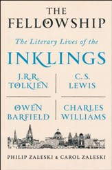 The Fellowship: The Literary Lives of the Inklings: J.R.R.  Tolkien, C. S. Lewis, Owen Barfield, Charles Williams,  Hardcover