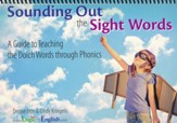 Sounding Out the Sight Words: A Guide to Teaching the Dolch Words through Phonics