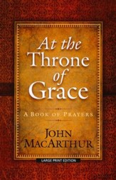 At the Throne of Grace, Large Print Edition