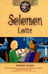Solomon Latte: A Coffee Cup Bible Study