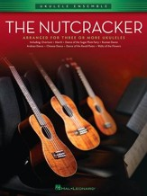 The Nutcracker Suite: Ukulele Ensemble Series Early Intermediate