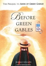 Before Green Gables Unabridged Audiobook on MP3-CD