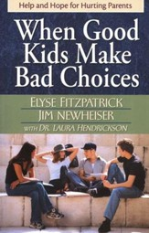 When Good Kids Make Bad Choices: Help and Hope for Hurting Parents - Slightly Imperfect