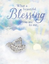 What A Beautiful Blessing You Are, Greeting Card with Dove Pin