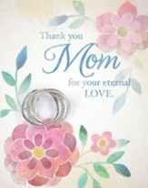 Thank You Mom, Greeting Card with Circle Pin