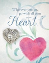 Go With All Your Heart, Greeting  Card with Heart Pin
