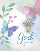 God Gave Me You, Greeting Card with Cross Pin