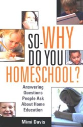 So--Why Do You Homeschool?