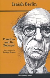 Freedom and Its Betrayal: Six Enemies of Human Liberty, 2nd edition