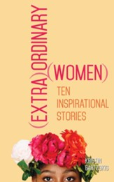 (extra)Ordinary Women: Ten Inspirational Stories