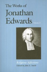 The Works of Jonathan Edwards, Volume 2: Religious Affections