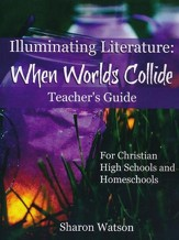 Illuminating Literature: When Worlds Collide Teacher's Guide