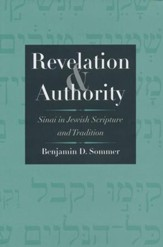 Revelation and Authority: Sinai in Jewish Scripture and Tradition [Hardcover]