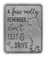 A Furr-endly Reminder, Don't Text and Drive, Visor Clip, Dog