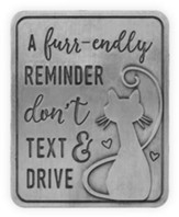 A Furr-endly Reminder, Don't Text and Drive, Visor Clip, Cat