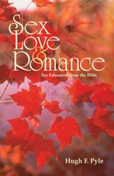 Abeka Sex, Love, and Romance: Sex Education from the Bible