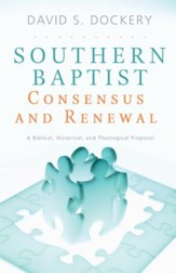Southern Baptist Consensus and Renewal - eBook