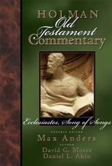 Holman Old Testament Commentary Volume 14 - Ecclesiastes, Song of Songs - eBook