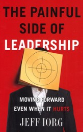 The Painful Side of Leadership: Moving Forward Even When It Hurts - eBook