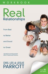 Real Relationships Workbook: From Bad to Better and Good to Great - eBook