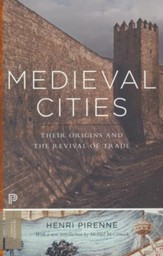 Medieval Cities: Their Origins and Revival of Trade