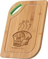 Give Us This Day Our Daily Bread, Bamboo Cutting Board