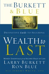 The Burkett & Blue Definitive Guide to Securing Wealth to Last: Money Essentials for the Second Half of Life - eBook