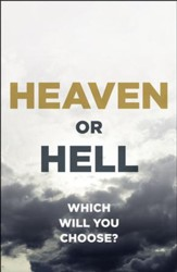 Heaven or Hell: Which Will You Choose? (ESV), Pack of 25 Tracts
