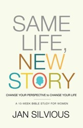 Same Life, New Story: Change Your Perspective to Change Your Life - eBook
