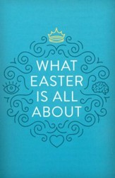 What Easter Is All About (ESV), Pack of 25 Tracts