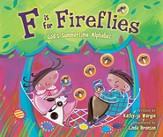 F Is for Fireflies: God's Summertime Alphabet - eBook