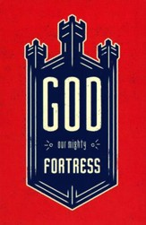 God, Our Mighty Fortress (Pack of 25 Tracts)