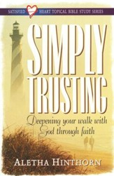Simply Trusting, Satisfied Heart Topical Bible Study